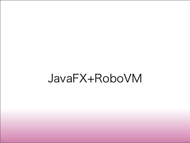 JavaFX+RoboVM