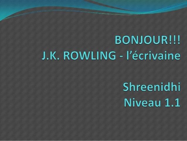 Elle s'appelle J.K. Rowling. Elle est neé le 31 juillet 1965