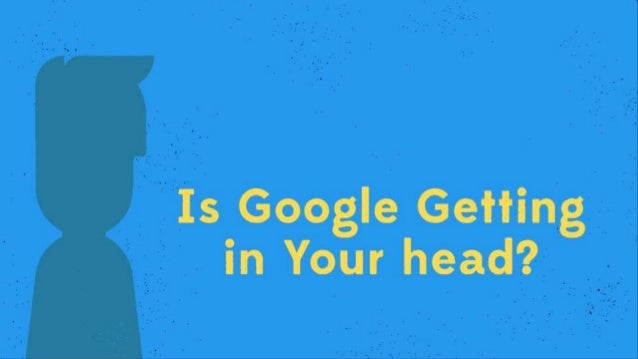 I (Is Google Getting  in Your head?