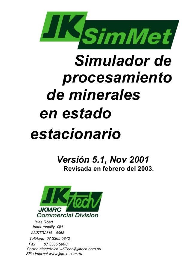 Simulador de      procesamiento    de minerales   en estado  estacionario                Versión 5.1, Nov 2001            ...