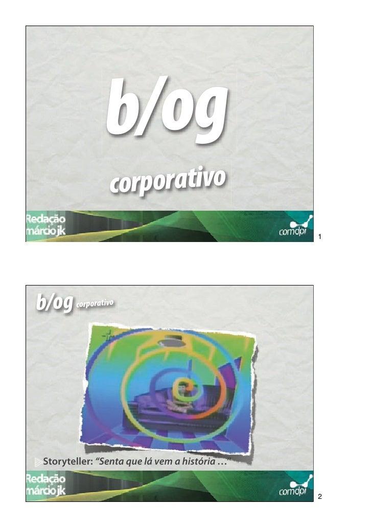 """b/og                corporativo                                                1b/og corporativo Storyteller: """"Senta que l..."""