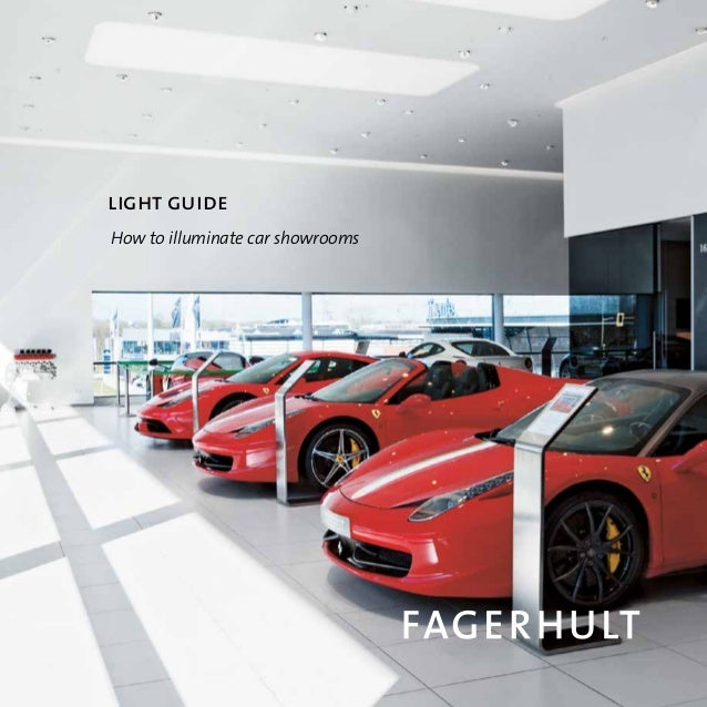 FAGERHULT LIGHT GUIDE How To Illuminate A Car Showroom - Car showrooms
