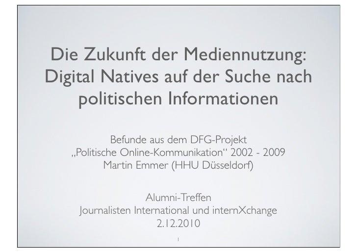 Die Zukunft der Mediennutzung:Digital Natives auf der Suche nach    politischen Informationen             Befunde aus dem ...