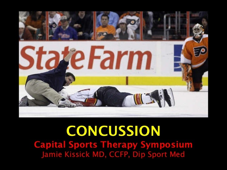 CONCUSSION Capital Sports Therapy Symposium Jamie Kissick MD, CCFP, Dip Sport Med