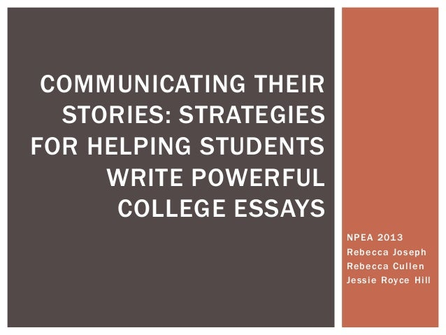 COMMUNICATING THEIR  STORIES: STRATEGIESFOR HELPING STUDENTS     WRITE POWERFUL      COLLEGE ESSAYS                       ...