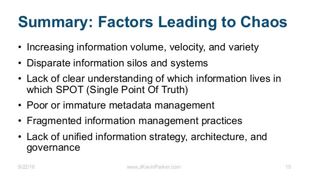 9/22/16 www.JKevinParker.com 15 Summary: Factors Leading to Chaos • Increasing information volume, velocity, and variety •...