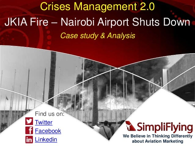 We Believe in Thinking Differently about Aviation Marketing Crises Management 2.0 JKIA Fire – Nairobi Airport Shuts Down C...