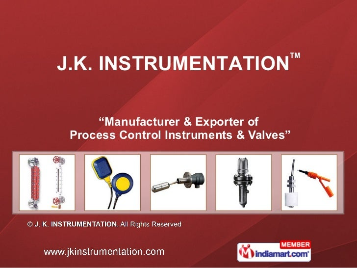 """"""" Manufacturer & Exporter of  Process Control Instruments & Valves"""" J.K. INSTRUMENTATION TM"""