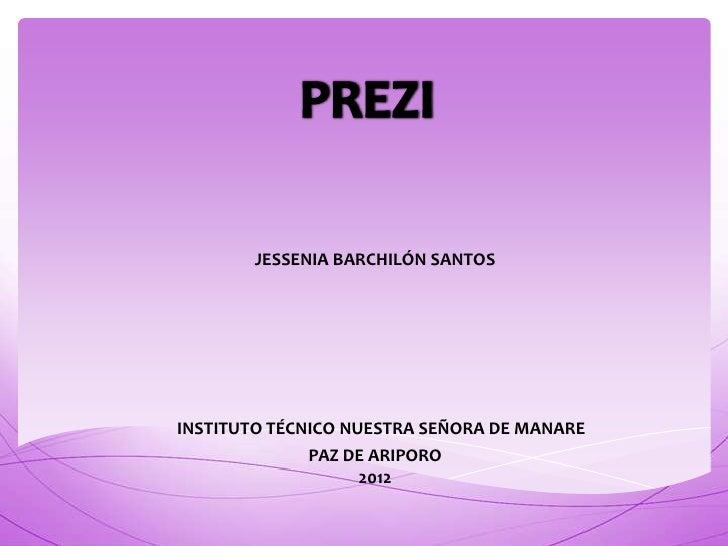JESSENIA BARCHILÓN SANTOSINSTITUTO TÉCNICO NUESTRA SEÑORA DE MANARE             PAZ DE ARIPORO                  2012
