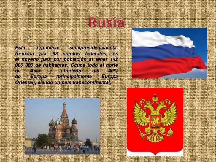 Esta      república      semipresidencialista,formada por 83 sujetos federales, esel noveno país por población al tener 14...
