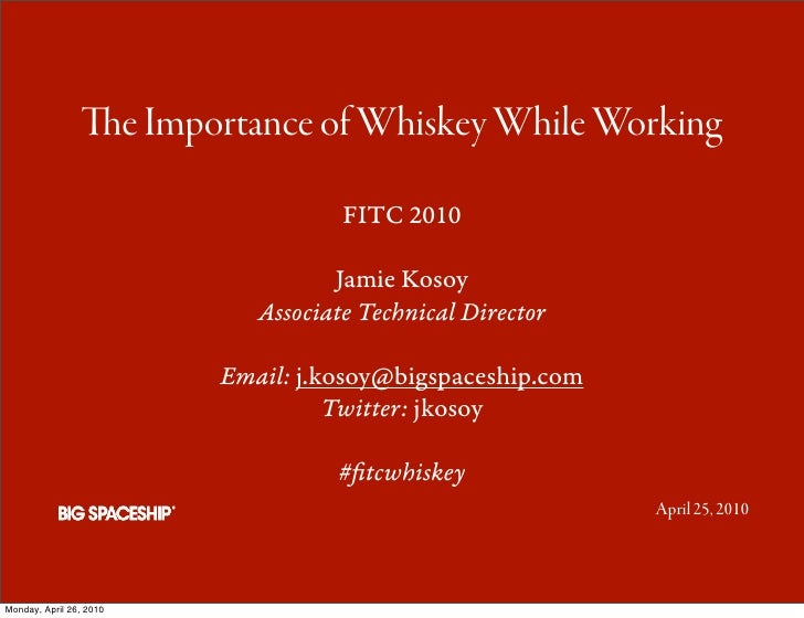 e Importance of Whiskey While Working                                      FITC 2010                                     ...