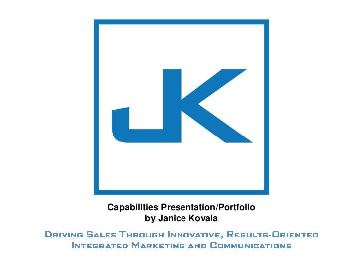 Capabilities Presentation/Portfolio         by Janice Kovala