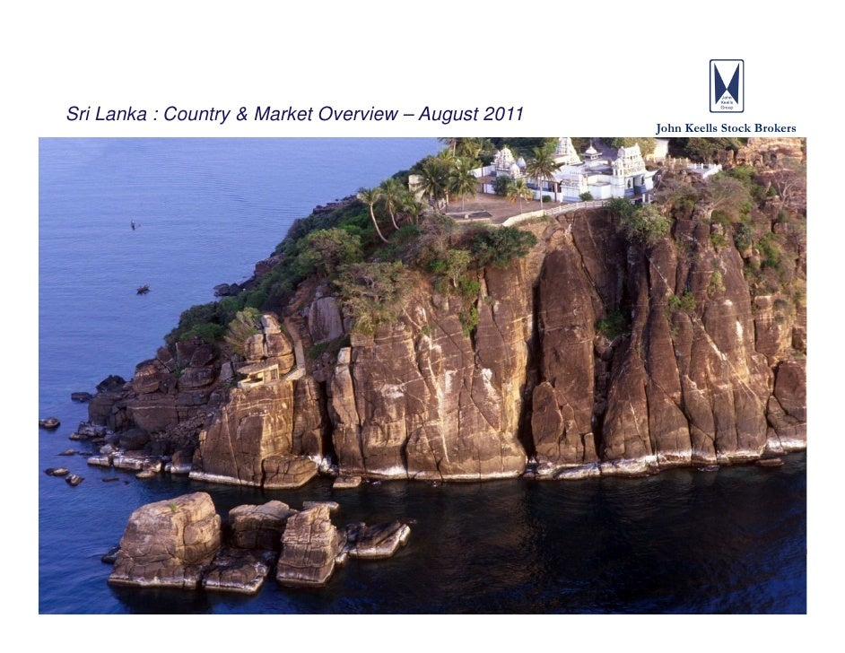Sri Lanka : Country & Market Overview – August 2011                                                      John Keells Stock...