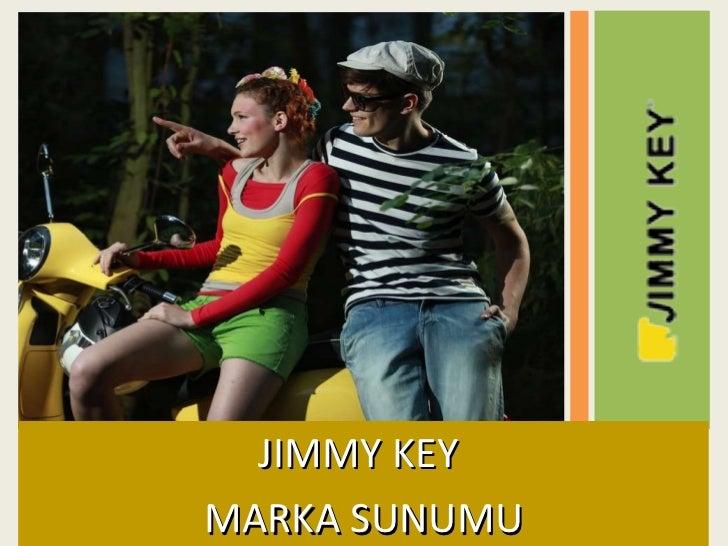 <ul><li>JIMMY KEY  </li></ul><ul><li>MARKA SUNUMU </li></ul>