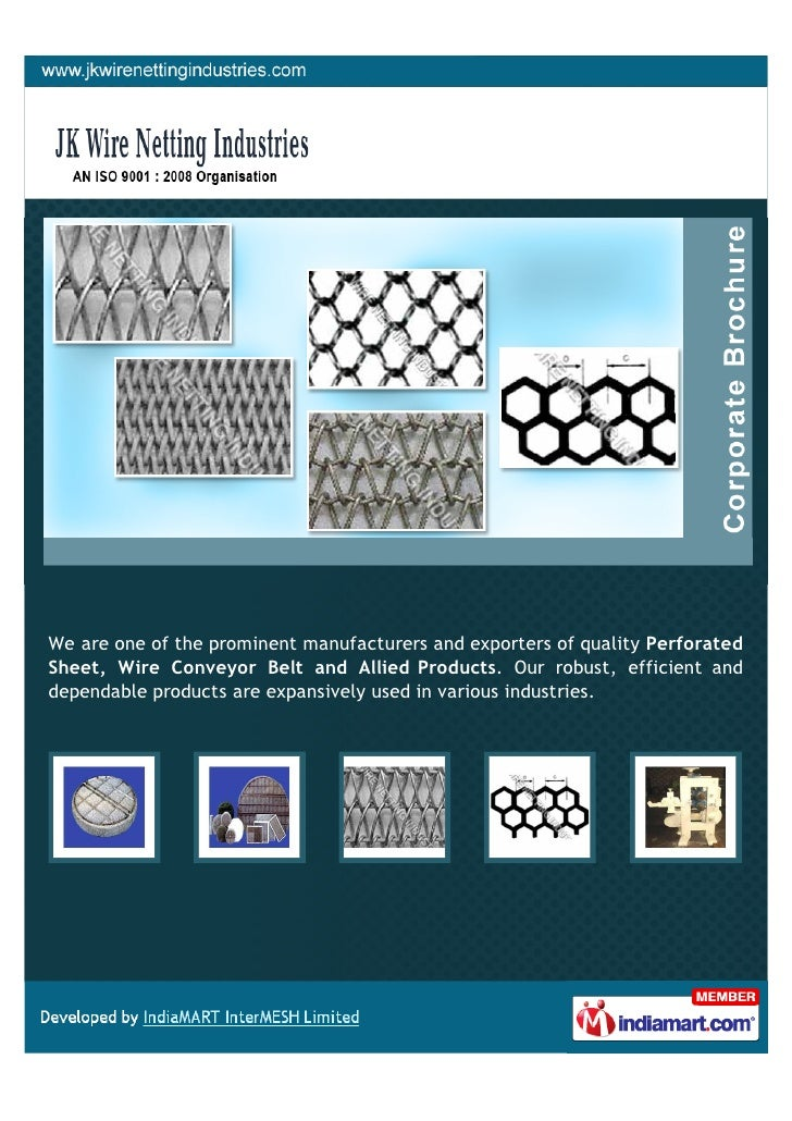 We are one of the prominent manufacturers and exporters of quality PerforatedSheet, Wire Conveyor Belt and Allied Products...