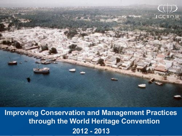 Improving Conservation and Management Practices through the World Heritage Convention 2012 - 2013