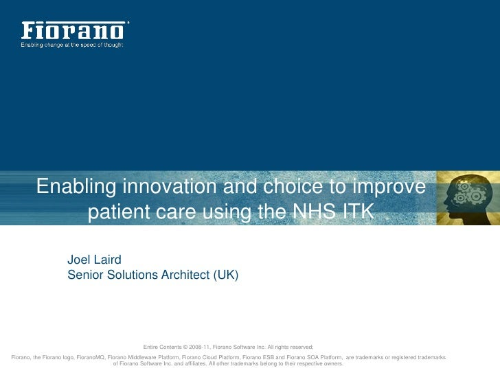 Enabling innovation and choice to improve patient care using the NHS ITK<br />Joel Laird<br />Senior Solutions Architect (...