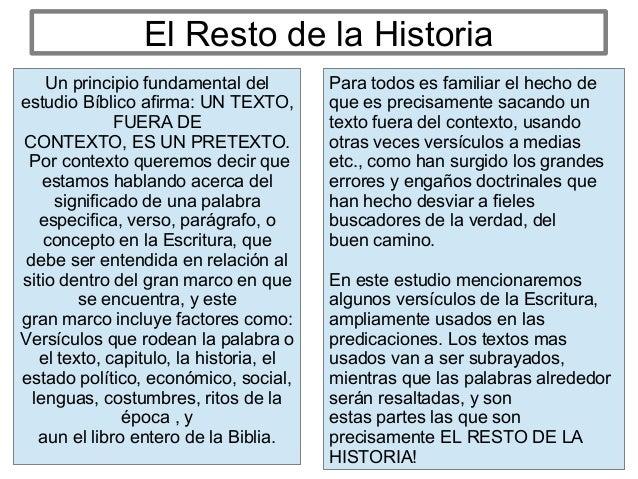 El Resto de la Historia Para todos es familiar el hecho de que es precisamente sacando un texto fuera del contexto, usando...
