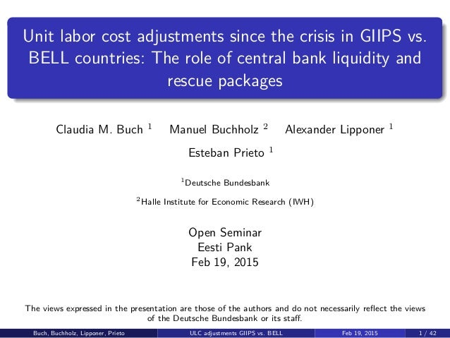 Unit labor cost adjustments since the crisis in GIIPS vs. BELL countries: The role of central bank liquidity and rescue pa...