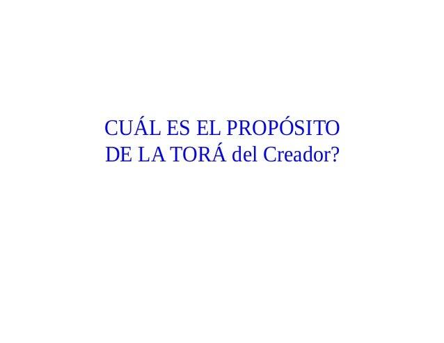 CUÁL ES EL PROPÓSITO DE LA TORÁ del Creador?