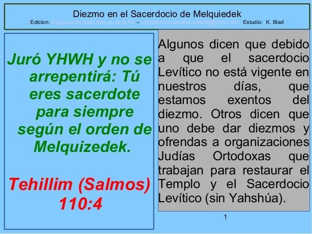 Diezmo en el Sacerdocio de Melquiedek  Edicion: Regresando a las Raices de la Fe – regresandoalasraicesdelafe@gmail.com Es...