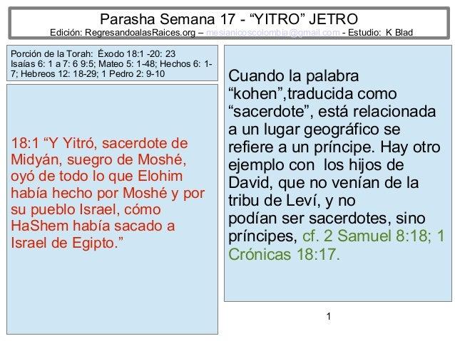 "Parasha Semana 17 - ""YITRO"" JETRO  Edición: RegresandoalasRaices.org – mesianicoscolombia@gmail.com - Estudio: K Blad Porc..."
