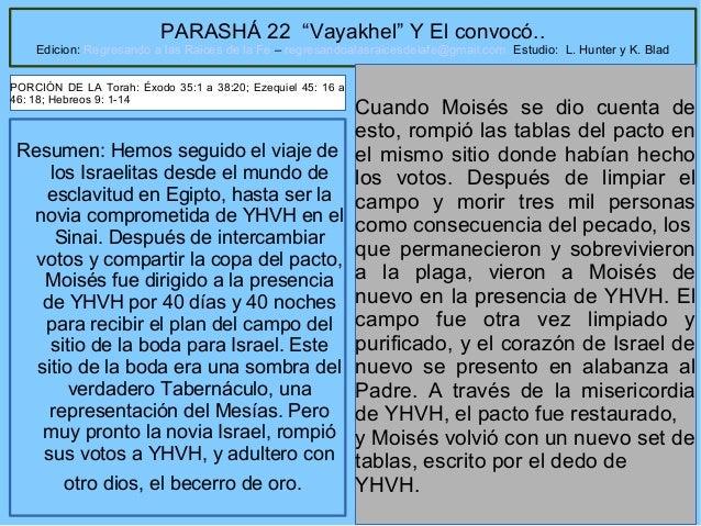 """PARASHÁ 22 """"Vayakhel"""" Y El convocó..  Edicion: Regresando a las Raices de la Fe – regresandoalasraicesdelafe@gmail.com Est..."""