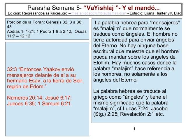 """Parasha Semana 8- """"VaYishlaj """"- Y el mandó...  Edición: RegresandoalasRaices.org – mesianicoscolombia@gmail.com - Estudio:..."""