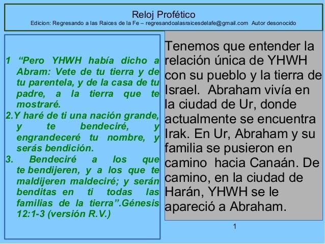 """Reloj Profético  Edicion: Regresando a las Raices de la Fe – regresandoalasraicesdelafe@gmail.com Autor desonocido  1 """"Per..."""