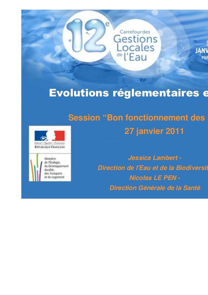 """Evolutions réglementaires en ANC   Session """"Bon fonctionnement des SPANC""""                  27 janvier 2011                ..."""