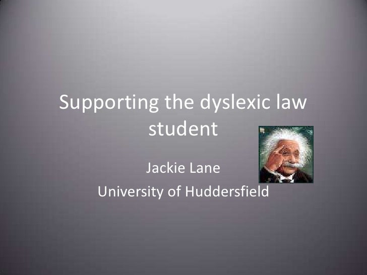 Supporting the dyslexic law student