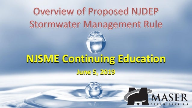 NJSME Continuing Education June 5, 2019 Overview of Proposed NJDEP Stormwater Management Rule