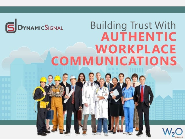 Building Trust With AUTHENTIC WORKPLACE COMMUNICATIONS