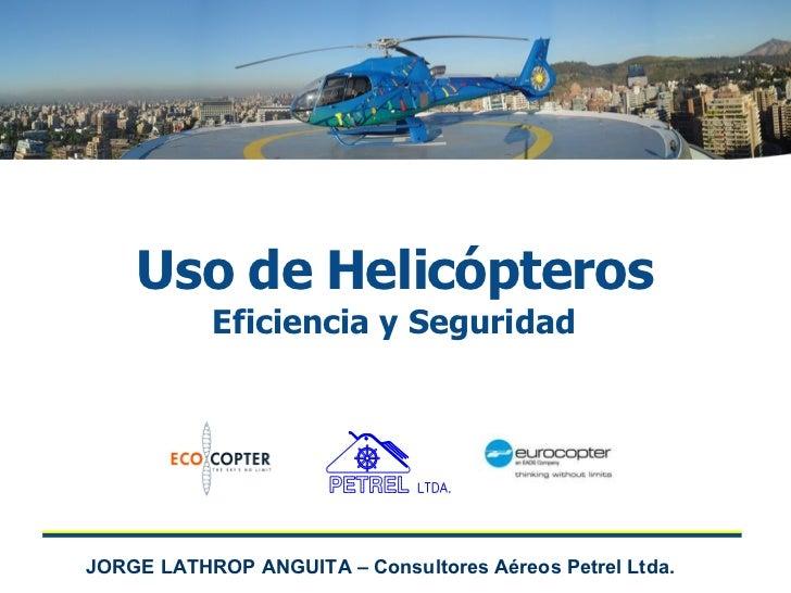 Uso de Helicópteros Eficiencia y Seguridad