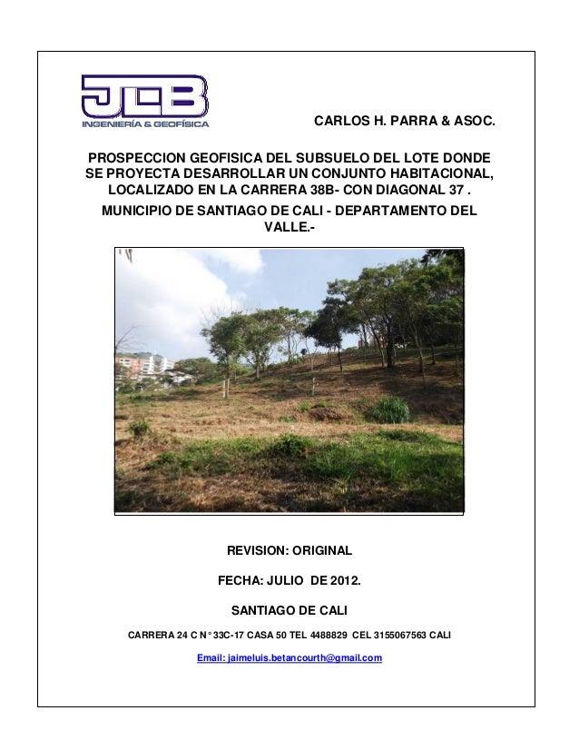 CARLOS H. PARRA & ASOC. . ROSALES. PROSPECCION GEOFISICA DEL SUBSUELO DEL LOTE DONDE SE PROYECTA DESARROLLAR UN CONJUNTO H...