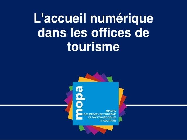 L'accueil numérique dans les offices de tourisme