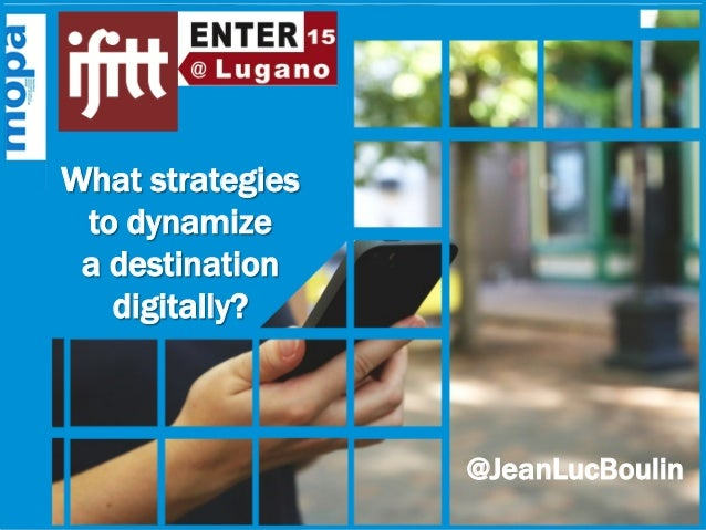 What strategies to dynamize a destination digitally?  @JeanLucBoulin