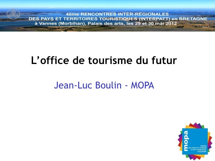 Vannes – Séminaire INTERPATT –                                                      29 mai 2012 -    L 'o f f i c e d e t ...
