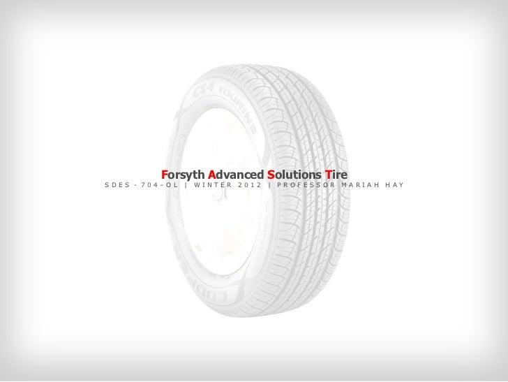 Forsyth Advanced Solutions TireSDES - 704–OL       WINTER   2012       PROFESSOR   MARIAH   HAY