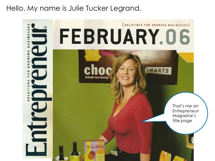 Hello. My name is Julie Tucker Legrand.                                          That's me on                             ...