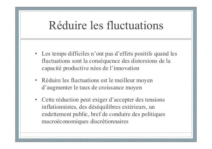 Réduire les fluctuations• Les temps difficiles n'ont pas d'effets positifs quand les  fluctuations sont la conséquence des...