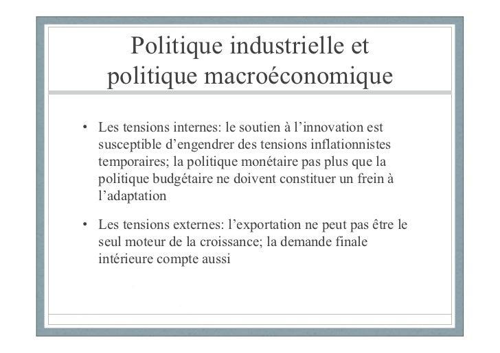 Politique industrielle et    politique macroéconomique• Les tensions internes: le soutien à l'innovation est  susceptible ...