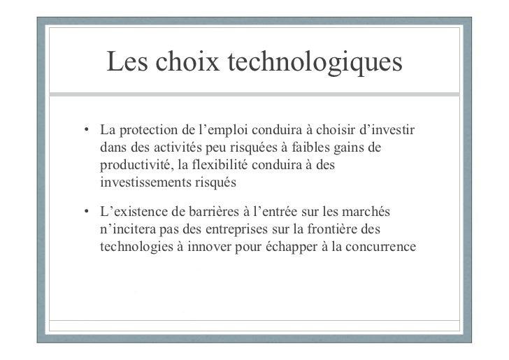Les choix technologiques• La protection de l'emploi conduira à choisir d'investir  dans des activités peu risquées à faibl...