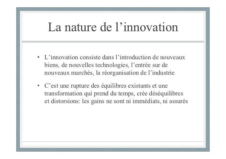 La nature de l'innovation• L'innovation consiste dans l'introduction de nouveaux  biens, de nouvelles technologies, l'entr...