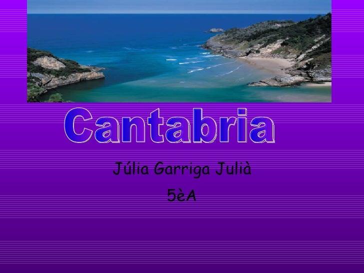 Júlia Garriga Julià 5èA Cantabria