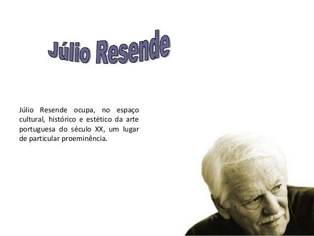 Júlio Resende ocupa, no espaço cultural, histórico e estético da arte portuguesa do século XX, um lugar de particular proe...
