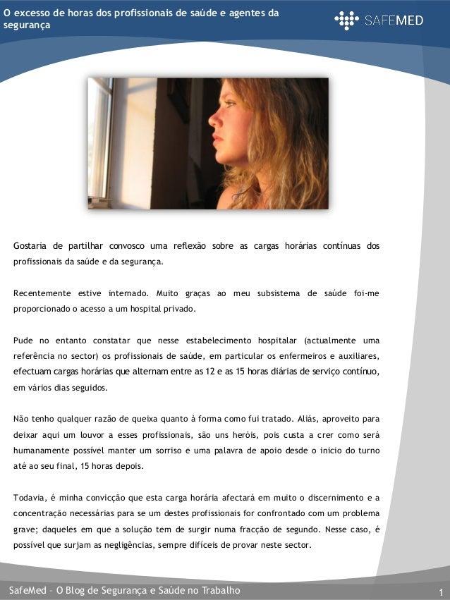 SafeMed – O Blog de Segurança e Saúde no Trabalho 1 O excesso de horas dos profissionais de saúde e agentes da segurança G...