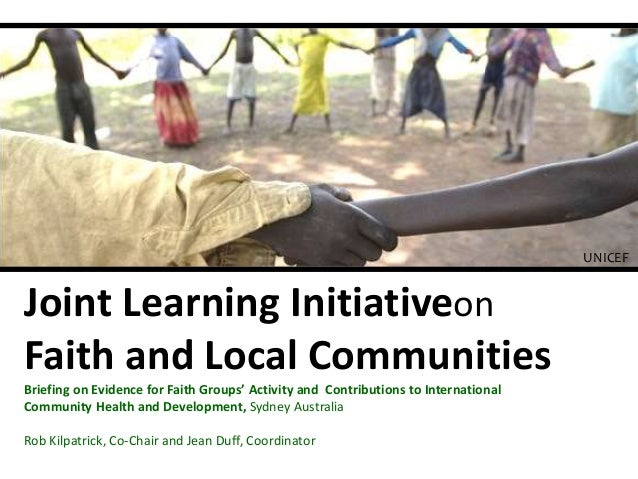 UNICEF  Joint Learning Initiativeon Faith and Local Communities Briefing on Evidence for Faith Groups' Activity and Contri...