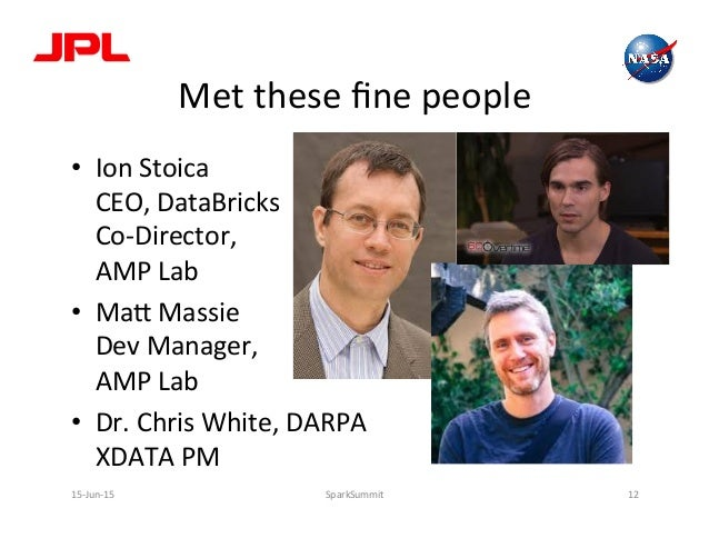 Met  these  fine  people   • Ion  Stoica   CEO,  DataBricks   Co-‐Director,   AMP  Lab   • Ma2  ...