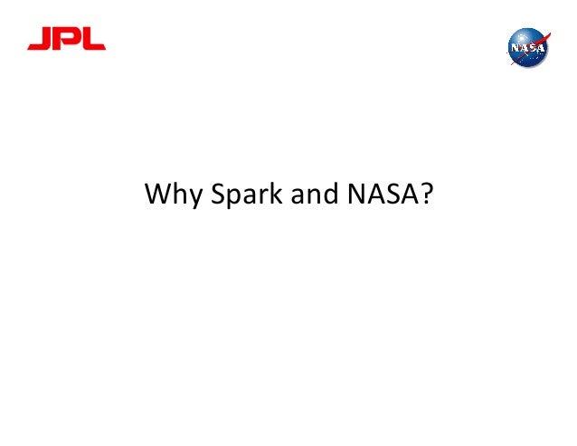 Why  Spark  and  NASA?